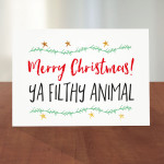 merry-christmas-you-filthy-animal-card