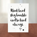 work-hard-stay-humble-and-be-kind-always-card-for-friendship